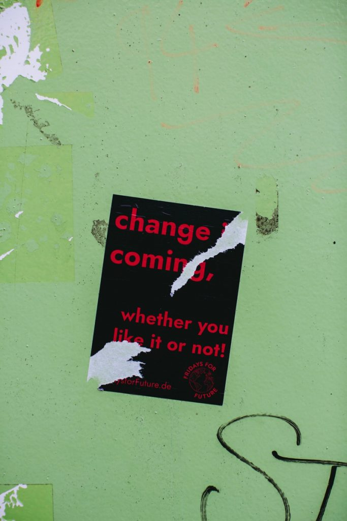 change is coming sign